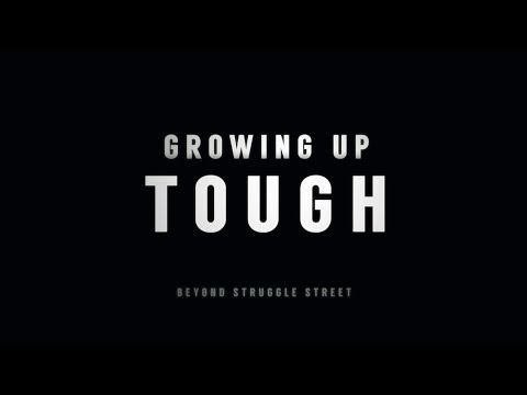 Growing up Tough - The Feed