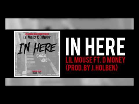 Lil Mouse - In Here ft. D Money (Prod. by J Holben)(Official Audio)