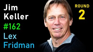 Jim Keller: The Future of Computing, AI, Life, and Consciousness | Lex Fridman Podcast #162