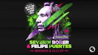 Severin Borer & Felipe Puertes - Broken and Old (Ryan Dupree Remix)