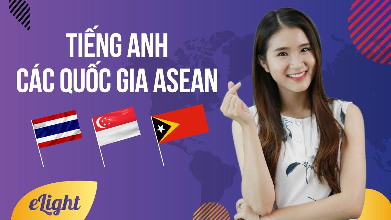 [Học tiếng Anh giao tiếp] Tiếng Anh về các quốc gia Asean (phần 1)