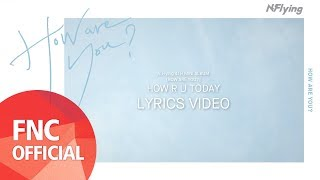 Video N.Flying (엔플라잉) – HOW R U TODAY_Lyrics Video download MP3, 3GP, MP4, WEBM, AVI, FLV Juli 2018