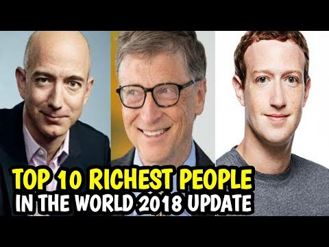 Top 10 Richest People in The World 2018 | Update March 2018 | Richest People 2018 |
