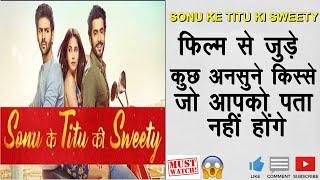 Sonu ke titu ki sweety movie unknown facts | Kartik Aryan | movie facts | movie facts you didnt know