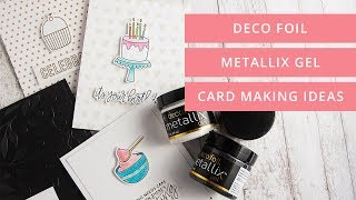 Deco Foil Metallix Gel Cardmaking Ideas (With Minc DIY Foil Details)