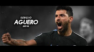 Sergio Agüero - Relentless Finisher 2017/18