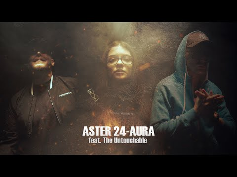 ASTER 24- Aura ft. The Untouchable (OFFICIAL 4K MUSIC VIDEO)