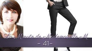 La Minute de Mademoiselle M41 - Quel pantalon pour quelle morphologie ?