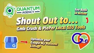 Quantum Agency Shout To Gmb Crush & PlePer Local SEO Tools