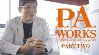An Interview with P.A. Works' Kenji Horikawa [Part 2/2] | The Canipa Effect