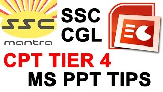 SSC CGL CPT Powerpoint Preparation, Tips and Tricks for Tier 4 of SSC CGL