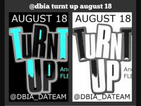 DBIA- TURNT UP AND FLEXIN @DBIA_DATEAM