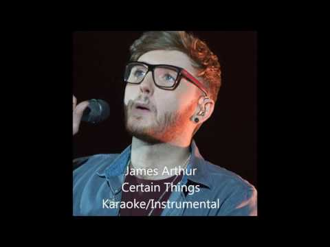 James Arthur- Certain Things (Karaoke/Instrumental)