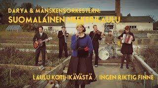 Darya & Månskensorkestern: SUOMALAINEN NEEKERILAULU