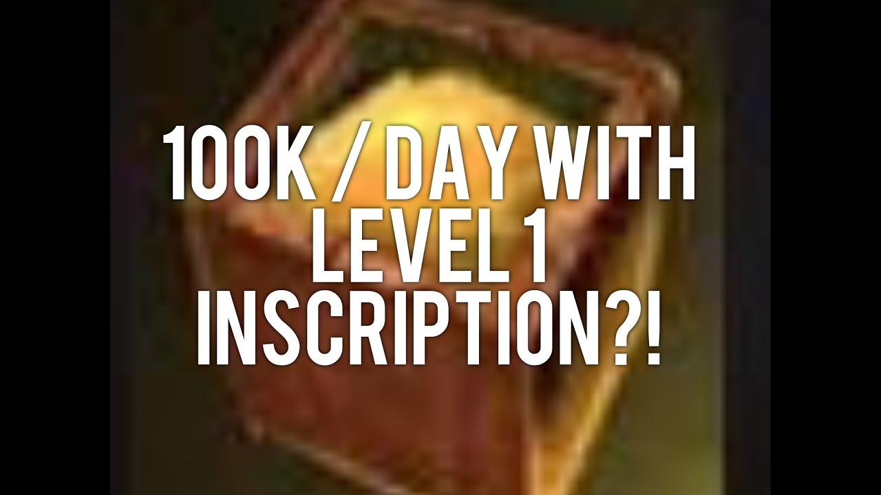 Make 100k Gold In 10 Minutes Each Day With Level 1 Inscription Legion Guide