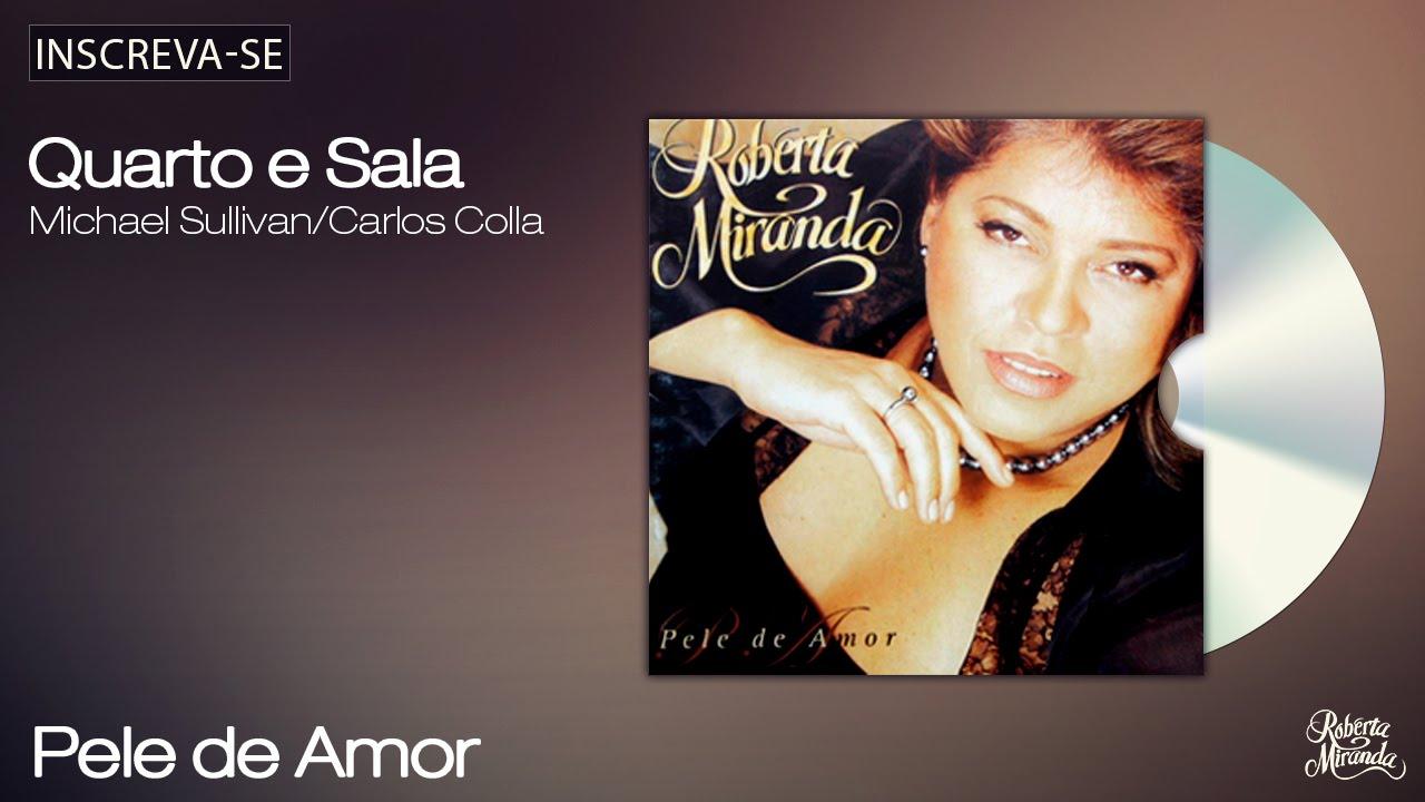 Roberta Miranda - Quarto e Sala - Pele de Amor - [Áudio Oficial]