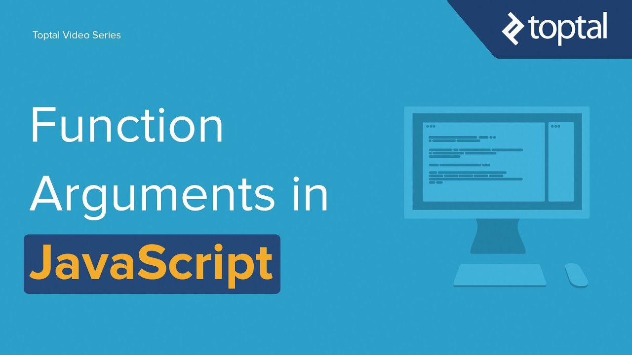 JavaScript Video Tutorial - The Flexibility of Function Arguments in JavaScript. Toptal