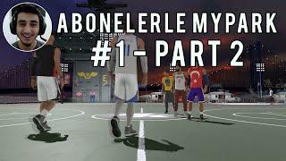Türkçe NBA 2K15   Abonelerle MyPark Bölüm 1 - Part 2