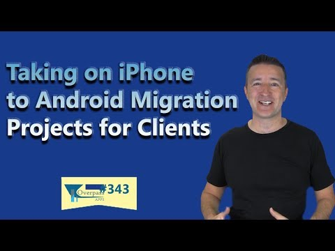 Taking on iPhone to Android Migration Projects for Clients