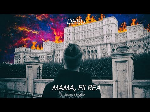 Debu - Mama, fii rea (Official Video)
