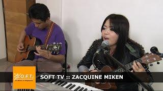 SOFT TV :: Zacquine Miken [Singapore Music]