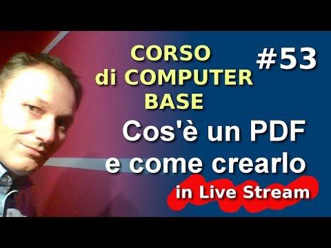 # 53 Cosa sono i PDF - Live Stream Maggiolina Corso di Computer Base