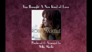 Watch Robin Mckelle You Brought A New Kind Of Love video