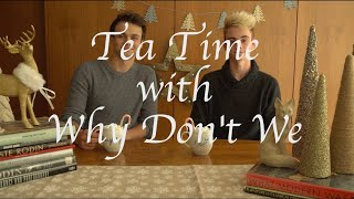 Why Don't We • Tea Time (Christmas Edition) Episode 7 feat. Jonah & Corbyn