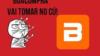 Boacompra, VAI TOMAR NO CÚ!