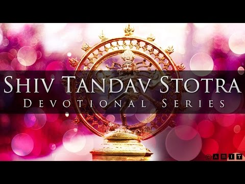 Shiv Tandav Stotra (Powerful & Exhilarating)