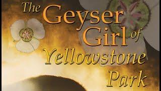 """The Geyser Girl of Yellowstone Park"" Trailer"