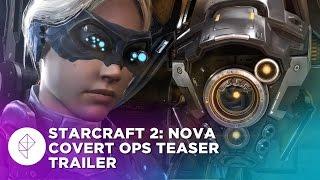 StarCraft 2:Nova Covert Ops DLC — BlizzCon 2015 Teaser Trailer