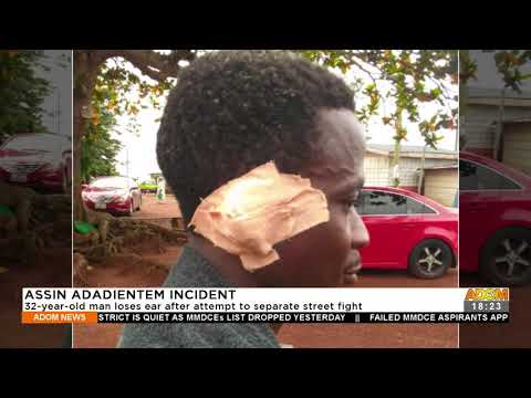 32-year-old man loses ear after attempt to separate street fight – Adom TV News (21-9-21)