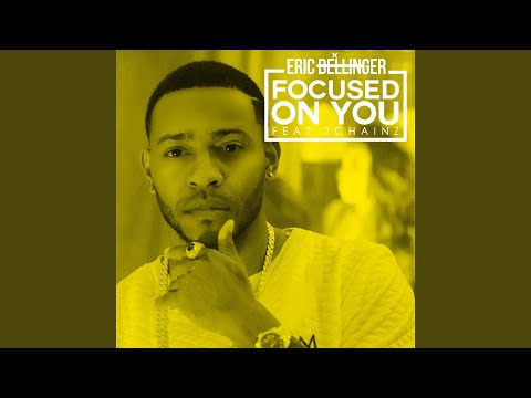 Focused On You Feat 2 Chainz