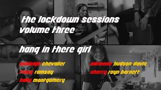 The Lockdown Sessions | Hang In There Girl Cover | Artists from DC, LA, Nashville, Virginia