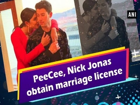 PeeCee, Nick Jonas obtain marriage license Mp3