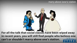 marry above (one's) station