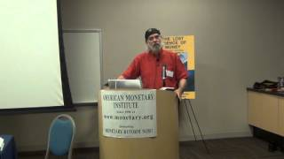 Jim Wert Presentation at 2013 AMI Monetary Reform Conference