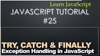 Exception Handling With Try Catch Finally - Learn JavaScript