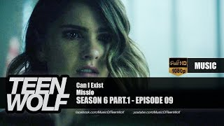 Missio - Can I Exist | Teen Wolf 6x09 Music [HD]