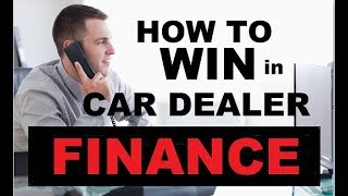 CRUSH the CAR DEALER FINANCE OFFICE - Auto Financing Rip offs, Vehicle F&I (Dealership Car Loans)