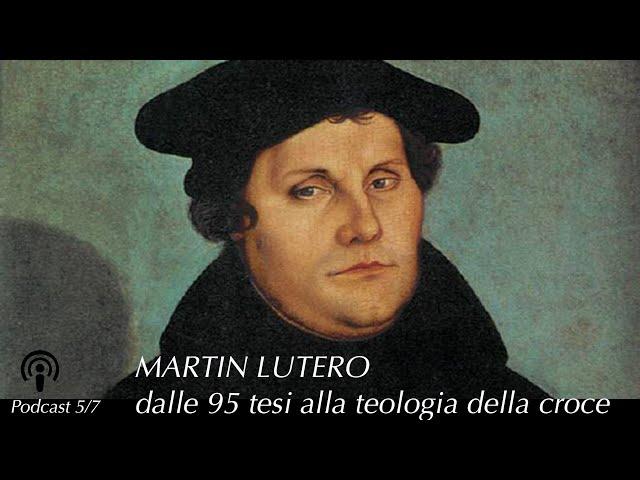 Martin #Lutero: dalle 95 tesi alla teologia della croce