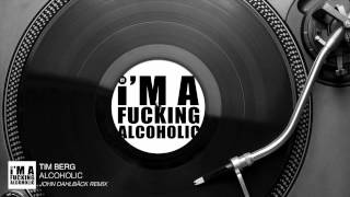 Tim Berg - Alcoholic (John Dahlbäck Remix) [Audio Stream]