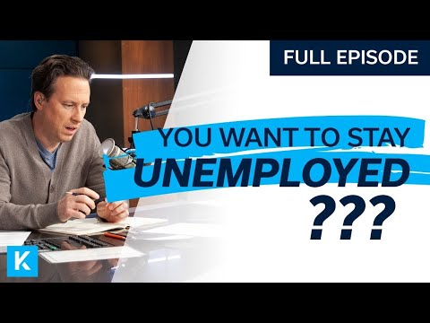 Some People Want to Stay Unemployed!? (Best Of from 02-21-20)