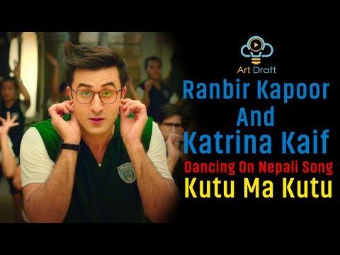 Ranbir Kapoor Dancing On Nepali Song Kutu Ma Kutu Ft. Katrina Kaif | Jagga Jasoos, Dui Rupaiyan