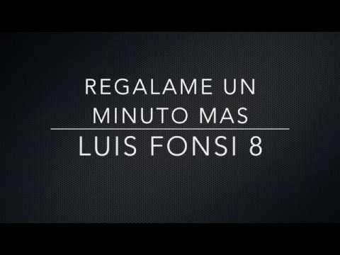 Regalame Un Minuto Mas - Luis Fonsi 8 (Letra)