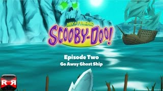 My Friend Scooby-Doo! Episode 2: Go Away Ghost Ship - iOS / Android - Gameplay Video