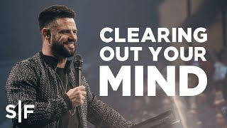 Clearing Out Your Mind | Steven Furtick