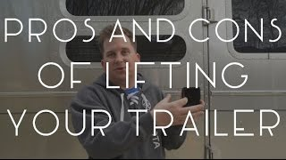 The Pros and Cons of Lifting Your Travel Trailer - TMWE S02 E08