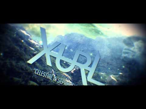 Xurl - Celestial (FULL EP)